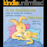 Klein Hasi - Was ich alles mag, A kis Nyuszimuszi - Hogy én milyen sok mindent szeretek csinálni! - Bilderbuch Deutsch-Ungarisch (zweisprachig/bilingual) ... (zweisprachig/bilingual)) (German Edition)