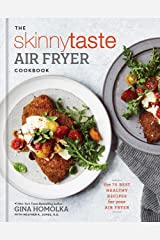 The Skinnytaste Air Fryer Cookbook: The 75 Best Healthy Recipes for Your Air Fryer Kindle Edition