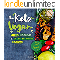 The Keto Vegan: 14-Day Ketogenic & Intermittent Fasting Meal Plan (With 51 Tasty Low-Carb Plant-Based Recipes) (The Carbless Cook Book 7)