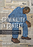 Criminality in Context: The Psychological Foundations of Criminal Justice Reform (Psychology, Crime, and Justice)