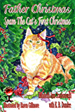Father Christmas--Spam the Cat's First Christmas (2nd edition) (Adventures of an Emancipated Cat)