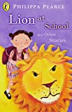 Lion At School And Other Stories (Young Puffin Read Alouds)