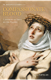 Compassionate Blood: Catherine of Siena On the Passion