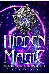 Hidden Magic (Magic Underground Anthologies Book 1) Kindle Edition