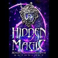 Hidden Magic (Magic Underground Anthologies Book 1) (English Edition)