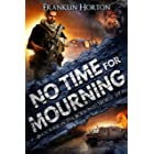 No Time For Mourning: Book Four in The Borrowed World Series (A Post-Apocalyptic Societal Collapse Thriller)