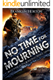 No Time For Mourning: Book Four in The Borrowed World Series