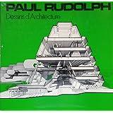 Paul Rudolph : Dessins d'architecture. (Trilingue Français, anglais, allemand)