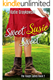 Sweet Susie Sweet (The Tough Ladies Book 2)