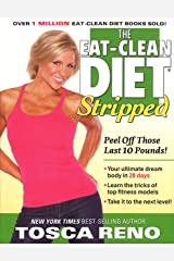 The Eat-Clean Diet Stripped: Peel Off Those Last 10 Pounds! Paperback