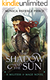 The Shadow and The Sun (Militess & Mage Series Book 1)