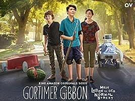 Gortimer Gibbon: Mein Leben in der Normal Street [OV] - Staffel 1