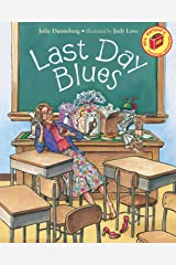 Last Day Blues (Mrs. Hartwell's Classroom Adventures) Paperback