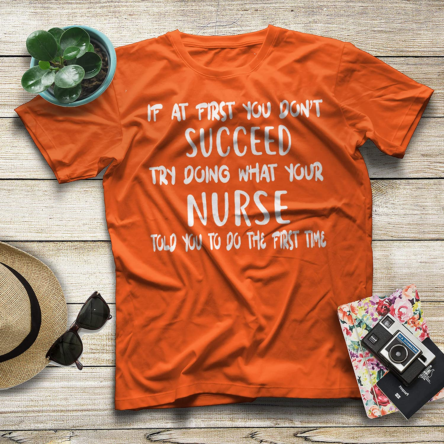 Try Doing What Your Nurse Told You to Do The First Time Best Gift for Your Loved Nurse T-Shirt