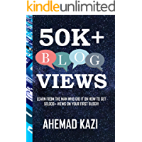 50K+ BLOG VIEWS: Learn from the man who did it on how to get 50,000+ views on your first blog!!!