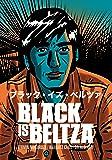 BLACK IS BELTZA ブラック・イズ・ベルツァ (グラフィック・ノベル)