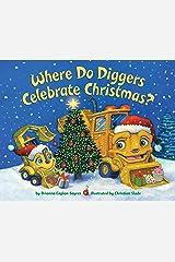 Where Do Diggers Celebrate Christmas? Kindle Edition