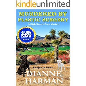 Murdered By Plastic Surgery: A High Desert Cozy Mystery (High Desert Cozy Mystery Series Book 5)