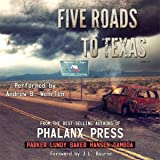 Five Roads to Texas: A Phalanx Press Collaboration