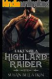 Taken by a Highland Raider (Highlanders Book 1)