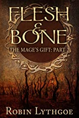 Flesh and Bone (The Mage's Gift Book 2) Kindle Edition