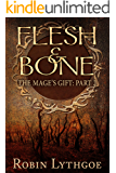Flesh and Bone (The Mage's Gift Book 2)