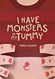 I Have Monsters In My Tummy (English Edition)