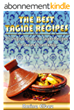 The Best Tagine Recipes: 25 Original Moroccan Tagine Recipes for You and Your Family (English Edition)