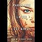 Parce que la vie est ainsi.: Un livre, une romance, une histoire feel good qui résonne cependant comme un témoignage poignant ancré dans l'actualité. (French Edition)