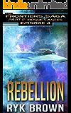 "Ep.#4 - ""Rebellion"" (The Frontiers Saga - Part 2: Rogue Castes) (English Edition)"
