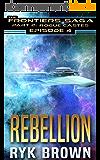"Ep.#4 -""Rebellion (The Frontiers Saga - Part 2: Rogue Castes) (English Edition)"