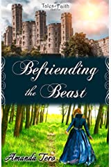 Befriending the Beast (Tales of Faith Book 1) Kindle Edition