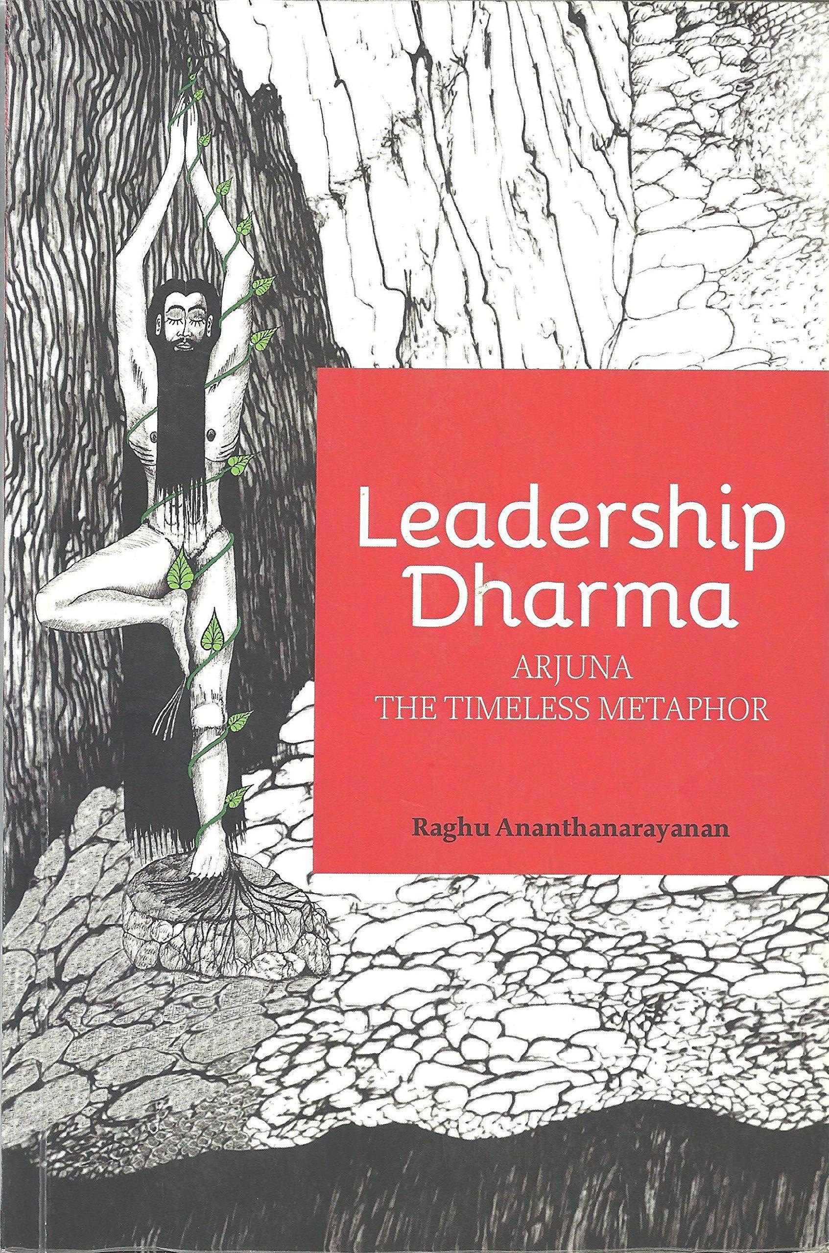 Buy Leadership Dharma Arjuna The Timeless Metaphor Book Online At