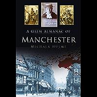 A Grim Almanac of Manchester (Grim Almanacs)
