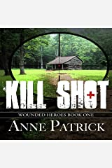 Kill Shot: Wounded Heroes, Book One Audible Audiobook