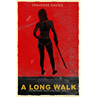A Long Walk: A Journey in the Zombie Apocalypse (World of the Dead Book 1) (English Edition)