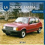 La Talbot Samba de mon père