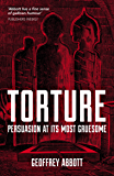 Torture: Persuasion at its Most Gruesome