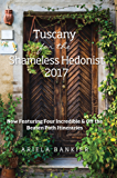 Tuscany for the Shameless Hedonist: Florence and Tuscany Travel Guide (English Edition)
