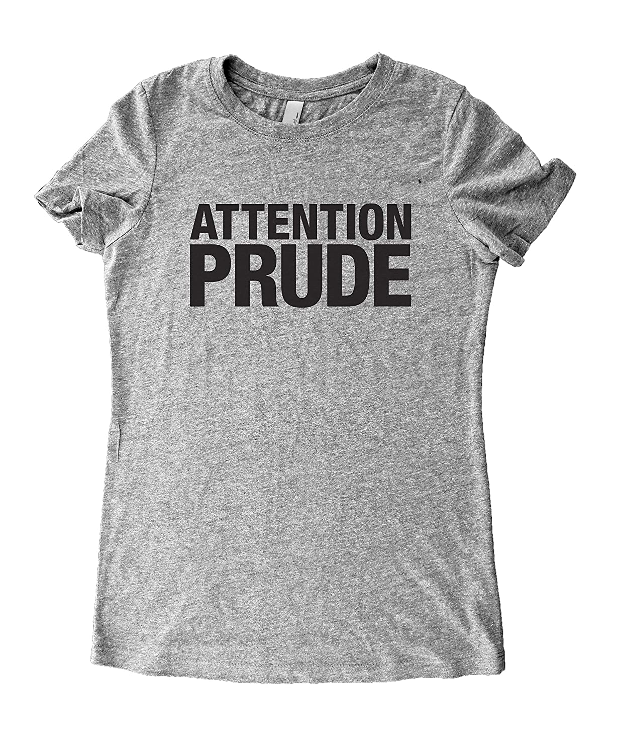 6129ba22a Amazon.com: Sarcastic Shirts For Women / Attention Prude - Women's  Tri-Blend T-Shirt, Grey: Clothing