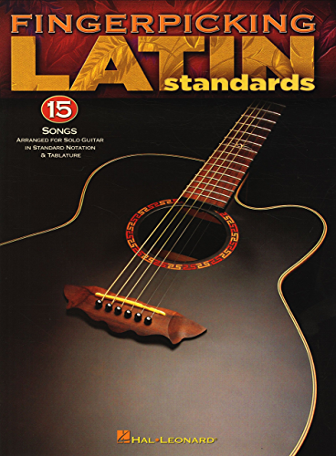 Fingerpicking Latin Standards: 15 Songs Arranged for Solo Guitar in Standard Notation & Tab (English Edition)
