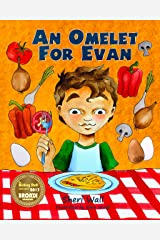 An Omelet For Evan: A Book of Nutritious Breakfast Food Choices Kindle Edition