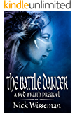 The Battle Dancer: A Red Wraith Prequel (The Red Wraith Book 1)