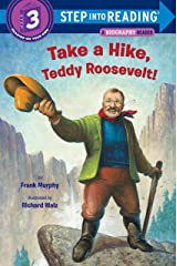 Take a Hike, Teddy Roosevelt! (Step into Reading) Paperback
