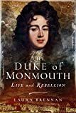 The Duke of Monmouth: Life and Rebellion