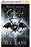 Captive: Beautiful Monsters Vol. 1 (English Edition)