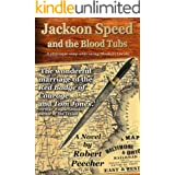 Jackson Speed and the Blood Tubs (The Jackson Speed Memoirs Book 2)