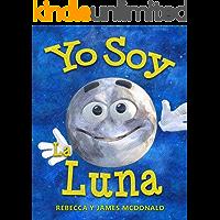 Yo Soy la Luna: Un libro infantil sobre