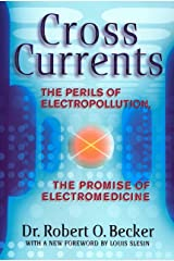 Cross Currents: The Perils of Electropollution, the Promise of Electromedicine Paperback