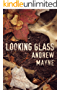 Looking Glass (The Naturalist Series Book 2)